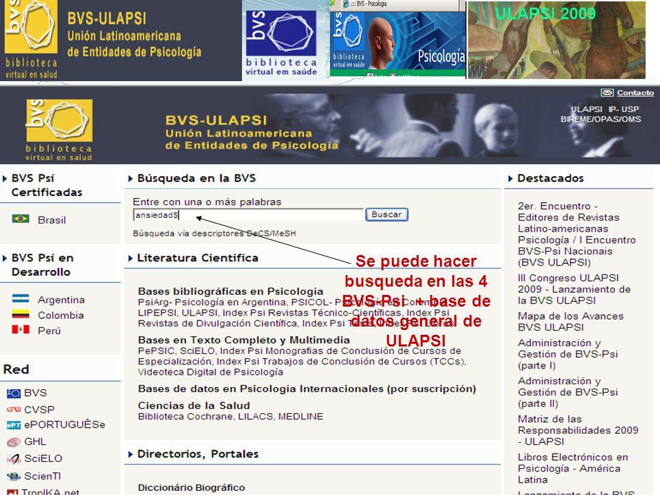 ULAPSi 2009 Se puede hacer busqueda en las 4 BVS-Psi + base de datos general de ULAPSI
