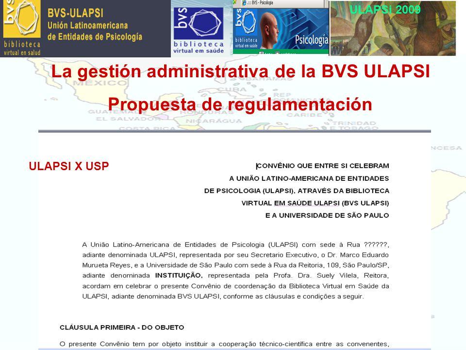 ULAPSi 2009 La gestión administrativa de la BVS ULAPSI Propuesta de regulamentación ULAPSI X USP