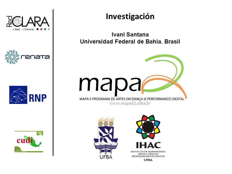 Investigación Ivani Santana Universidad Federal de Bahia. Brasil UFBA www.mapad2.ufba.br