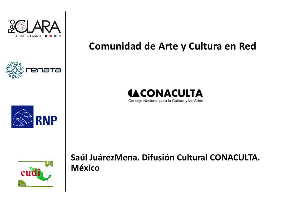 Comunidad de Arte y Cultura en Red Saúl JuárezMena. Difusión Cultural CONACULTA. México