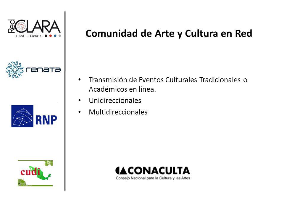 Comunidad de Arte y Cultura en Red Transmisión de Eventos Culturales Tradicionales o Académicos en línea.
