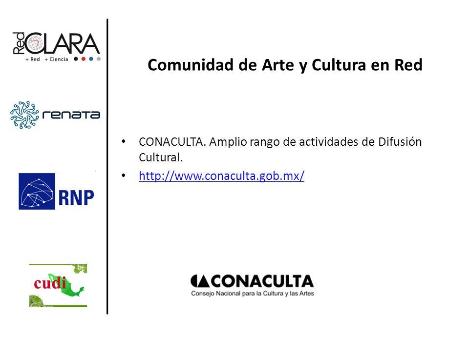 Comunidad de Arte y Cultura en Red CONACULTA. Amplio rango de actividades de Difusión Cultural.