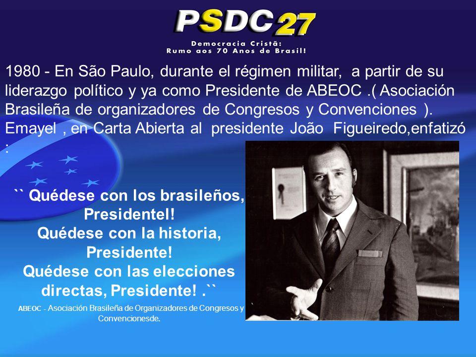 `` Quédese con los brasileños, Presidentel. Quédese con la historia, Presidente.