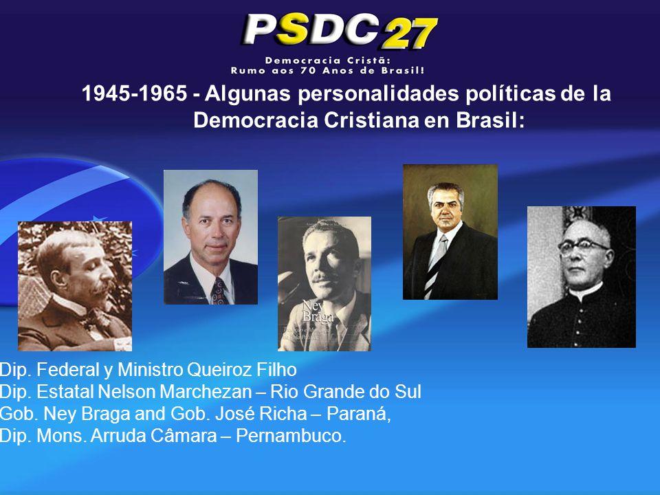 Dip. Federal y Ministro Queiroz Filho Dip. Estatal Nelson Marchezan – Rio Grande do Sul Gob.