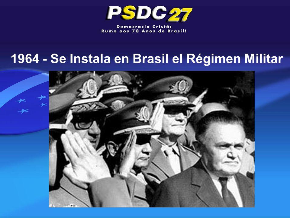 1964 - Se Instala en Brasil el Régimen Militar