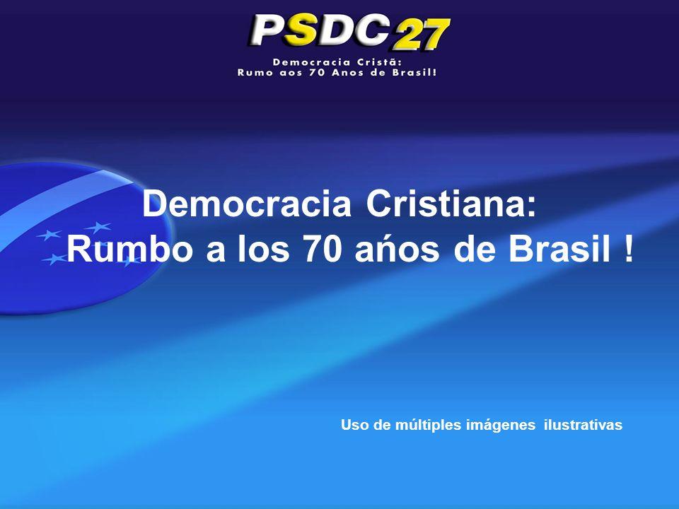 Democracia Cristiana: Rumbo a los 70 ańos de Brasil ! Uso de múltiples imágenes ilustrativas