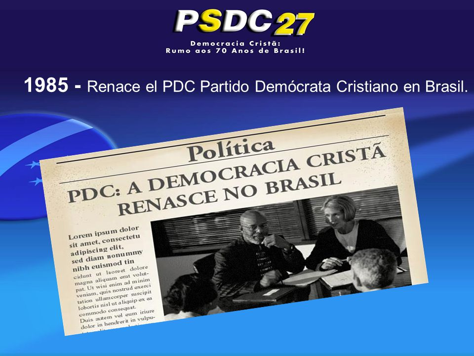 1985 - Renace el PDC Partido Demócrata Cristiano en Brasil.