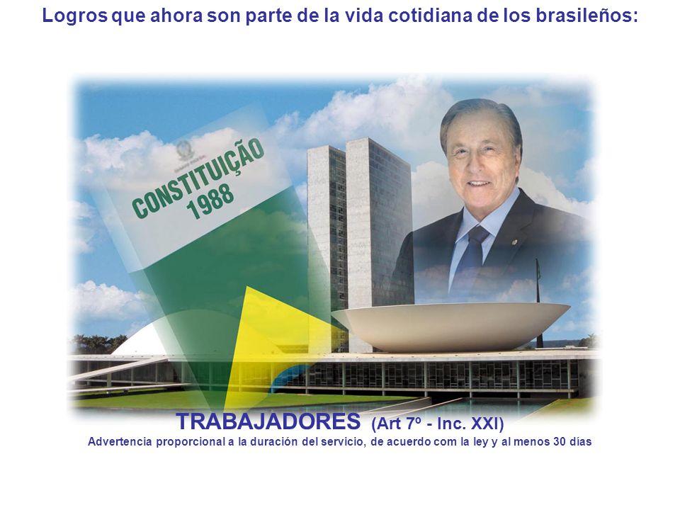 Logros que ahora son parte de la vida cotidiana de los brasileños: TRABAJADORES (Art 7º - Inc.