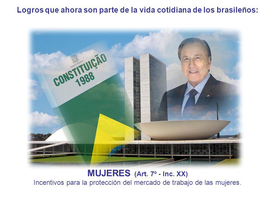 Logros que ahora son parte de la vida cotidiana de los brasileños: MUJERES (Art.