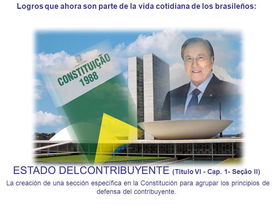 Logros que ahora son parte de la vida cotidiana de los brasileños: ESTADO DELCONTRIBUYENTE (Titulo VI - Cap.