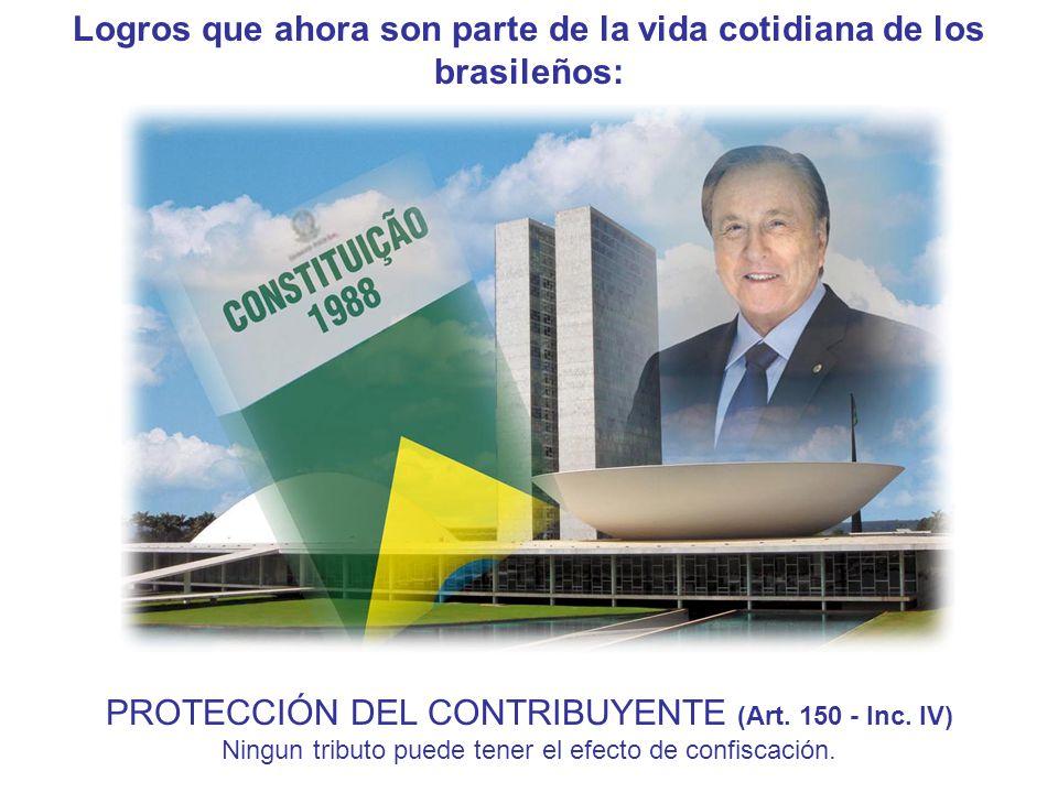 Logros que ahora son parte de la vida cotidiana de los brasileños: PROTECCIÓN DEL CONTRIBUYENTE (Art.