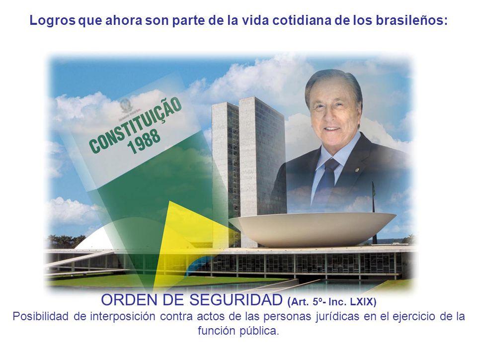 Logros que ahora son parte de la vida cotidiana de los brasileños: ORDEN DE SEGURIDAD ( Art.