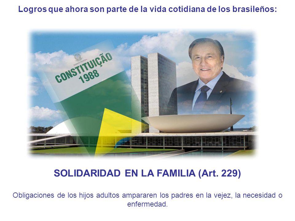 Logros que ahora son parte de la vida cotidiana de los brasileños: SOLIDARIDAD EN LA FAMILIA (Art.