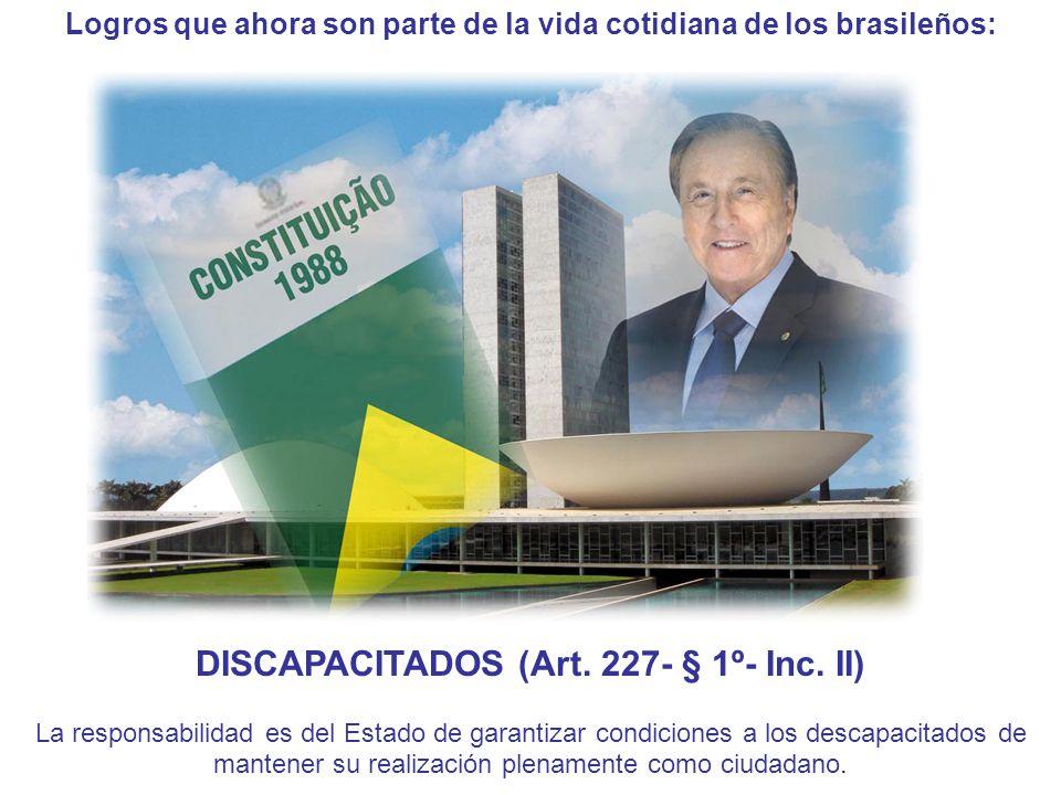Logros que ahora son parte de la vida cotidiana de los brasileños: DISCAPACITADOS (Art.