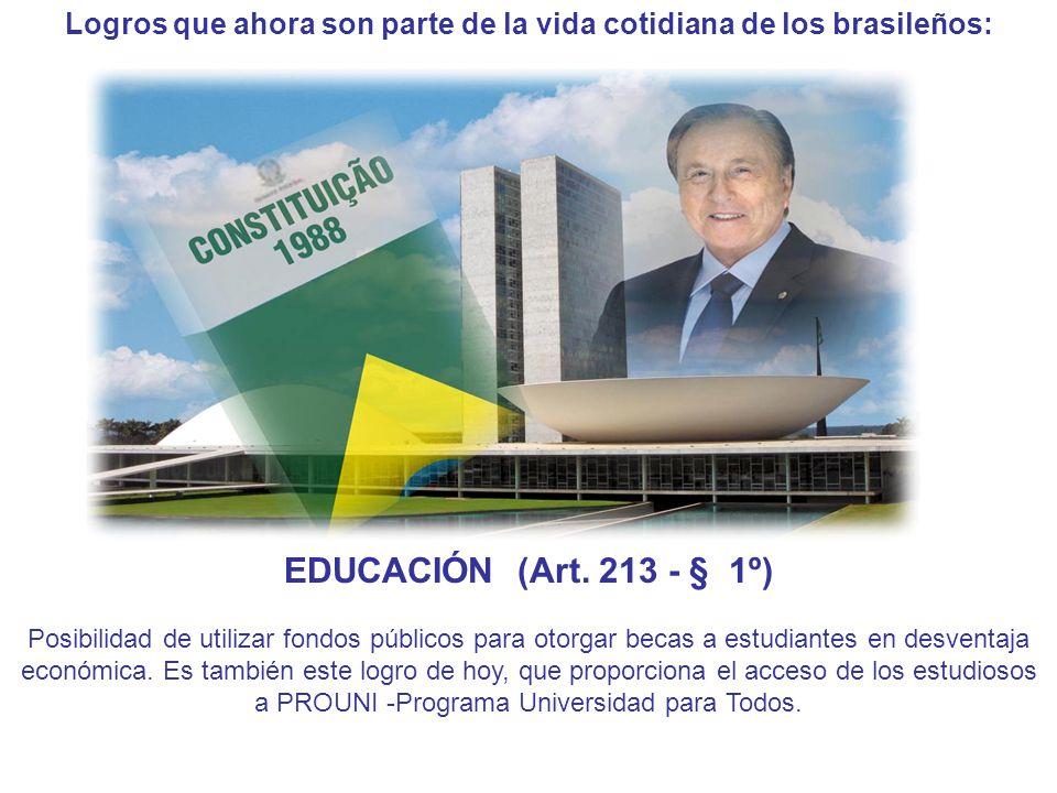 Logros que ahora son parte de la vida cotidiana de los brasileños: EDUCACIÓN (Art.