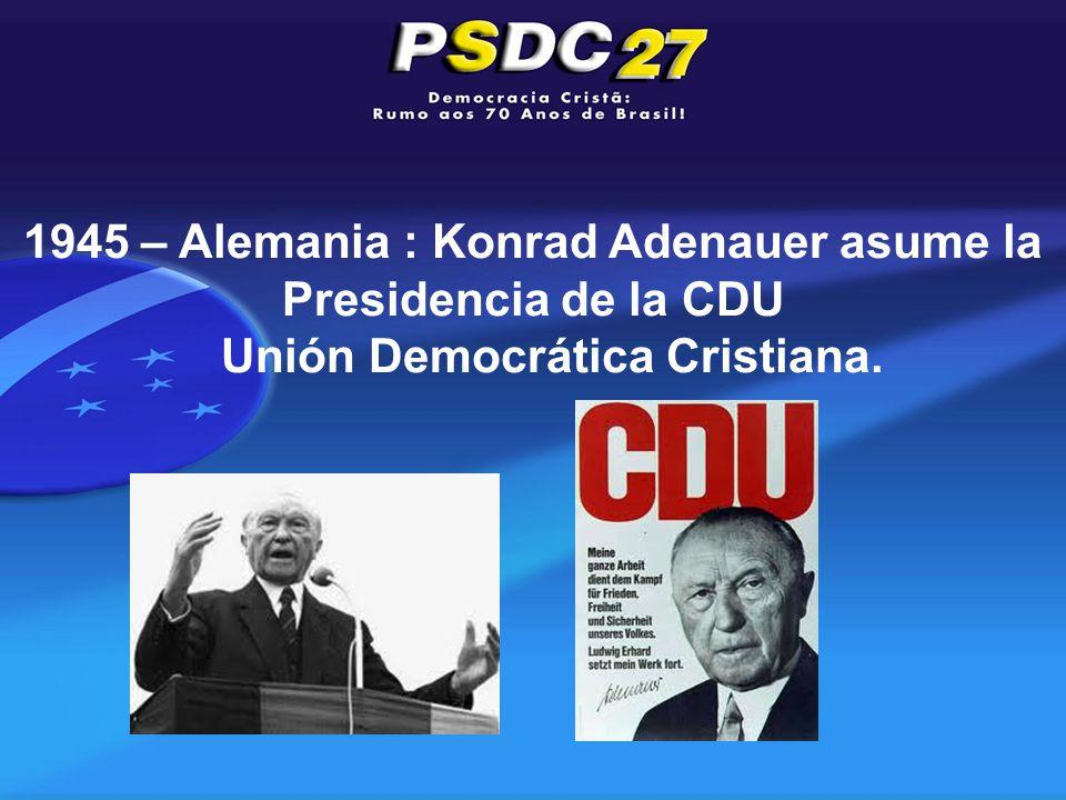1945 – Alemania : Konrad Adenauer asume la Presidencia de la CDU Unión Democrática Cristiana.