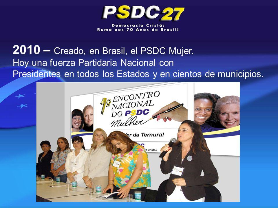 2010 – Creado, en Brasil, el PSDC Mujer.