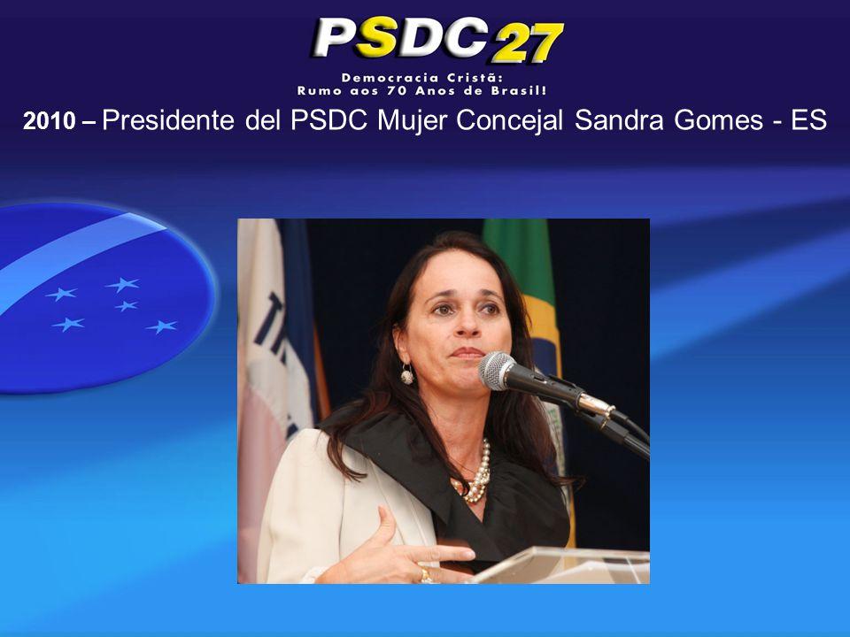 2010 – Presidente del PSDC Mujer Concejal Sandra Gomes - ES