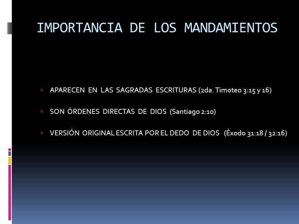 IMPORTANCIA DE LOS MANDAMIENTOS  APARECEN EN LAS SAGRADAS ESCRITURAS (2da.