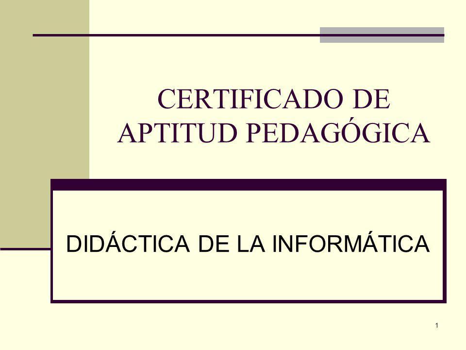 1 CERTIFICADO DE APTITUD PEDAGÓGICA DIDÁCTICA DE LA INFORMÁTICA