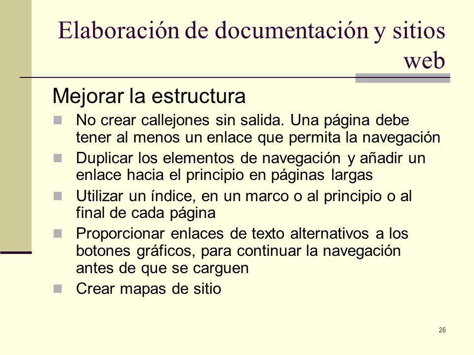 26 Elaboración de documentación y sitios web Mejorar la estructura No crear callejones sin salida.