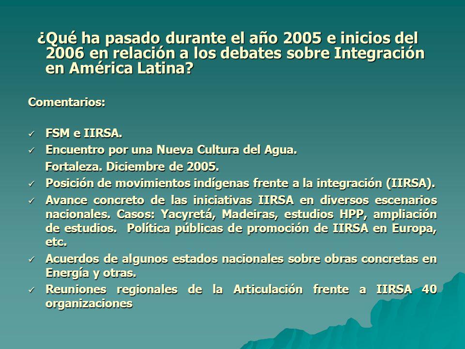 ¿Qué ha pasado durante el año 2005 e inicios del 2006 en relación a los debates sobre Integración en América Latina.
