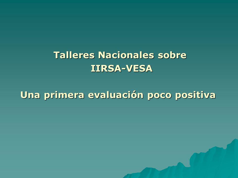 Talleres Nacionales sobre IIRSA-VESA IIRSA-VESA Una primera evaluación poco positiva