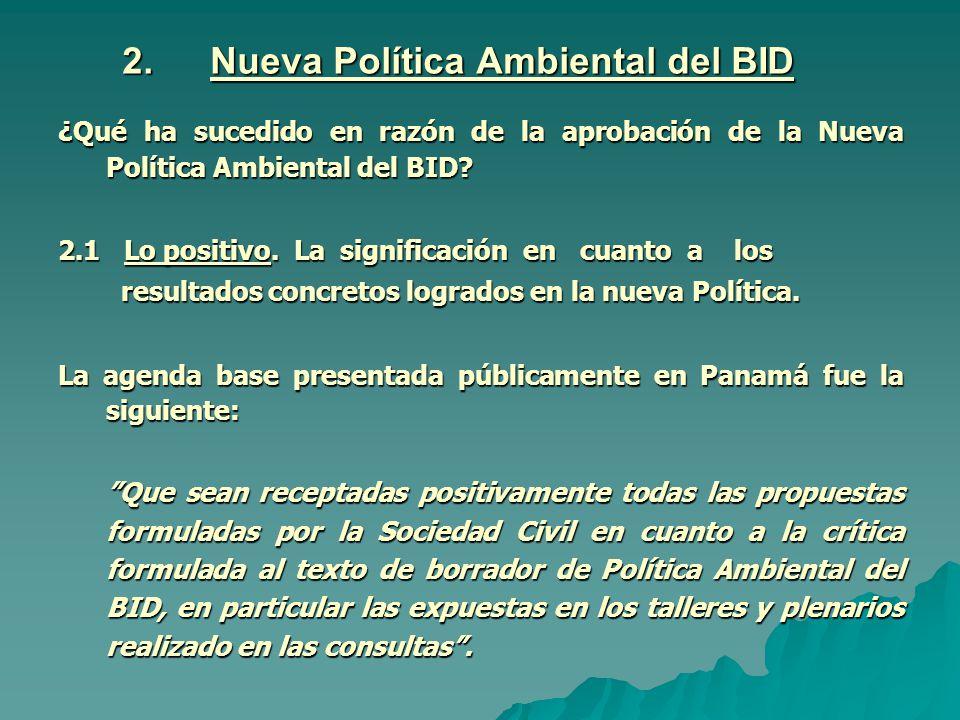 2.Nueva Política Ambiental del BID ¿Qué ha sucedido en razón de la aprobación de la Nueva Política Ambiental del BID.