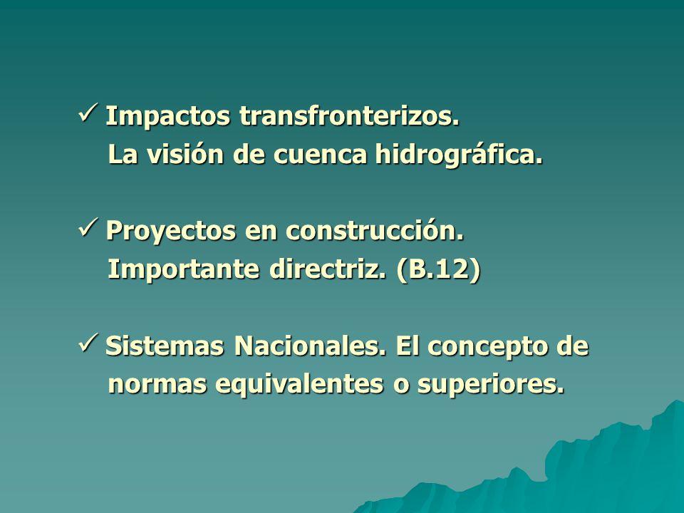 Impactos transfronterizos. Impactos transfronterizos.