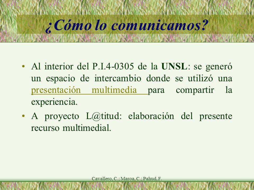 Cavallero, C.; Maroa, C.; Pahud, F. ¿Cómo lo comunicamos.