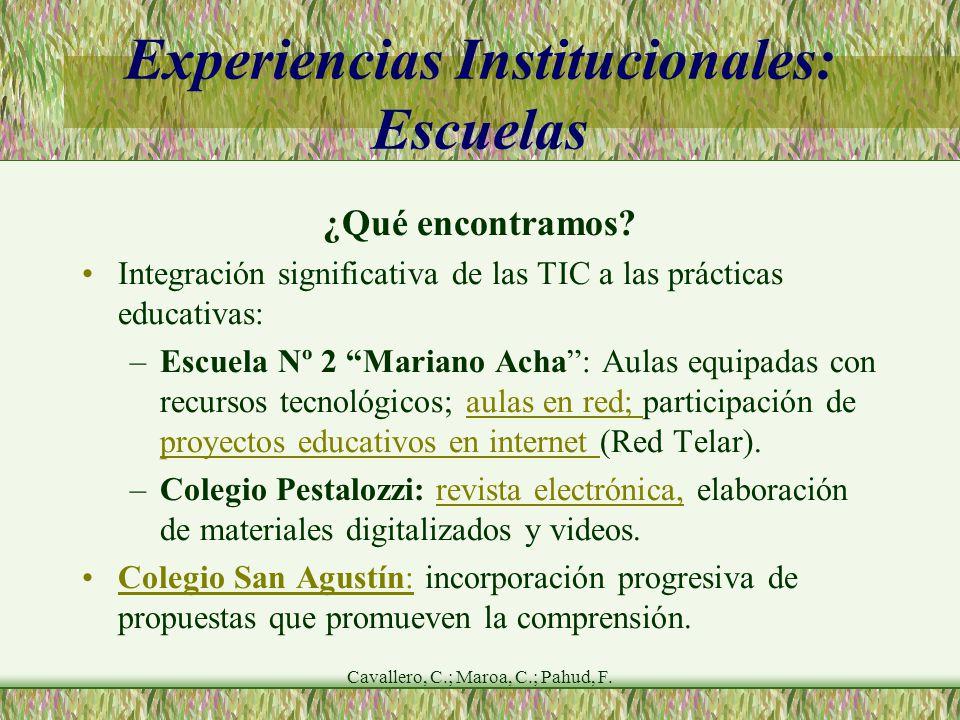 Cavallero, C.; Maroa, C.; Pahud, F. Experiencias Institucionales: Escuelas ¿Qué encontramos.