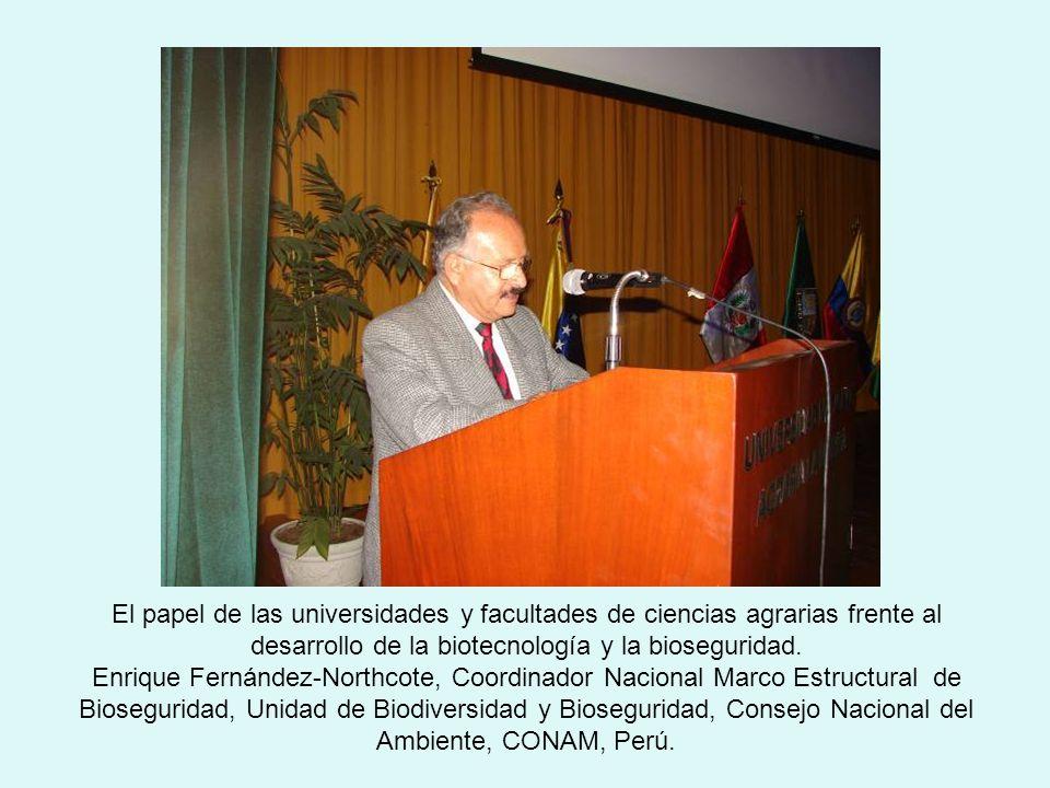 El papel de las universidades y facultades de ciencias agrarias frente al desarrollo de la biotecnología y la bioseguridad.
