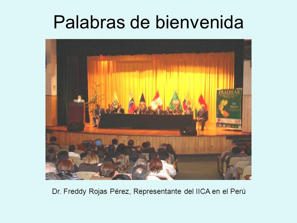 Palabras de bienvenida Dr. Freddy Rojas Pérez, Representante del IICA en el Perú