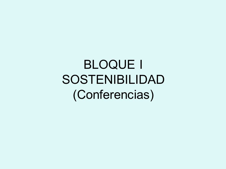 BLOQUE I SOSTENIBILIDAD (Conferencias)