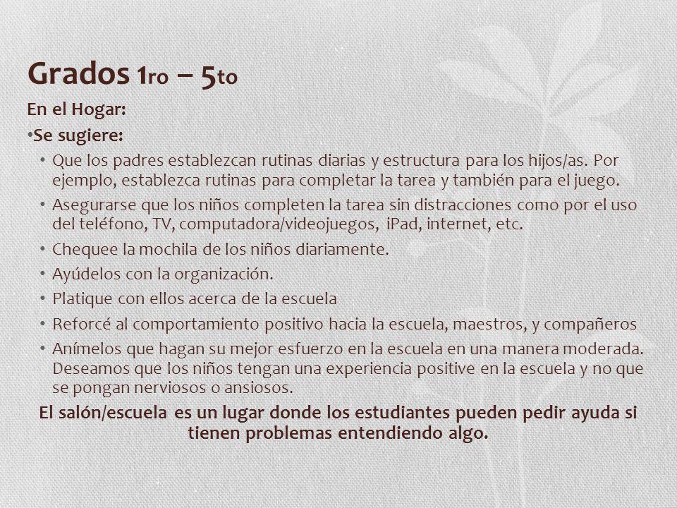 Grados 1 ro – 5 to En el Hogar: Se sugiere: Que los padres establezcan rutinas diarias y estructura para los hijos/as.