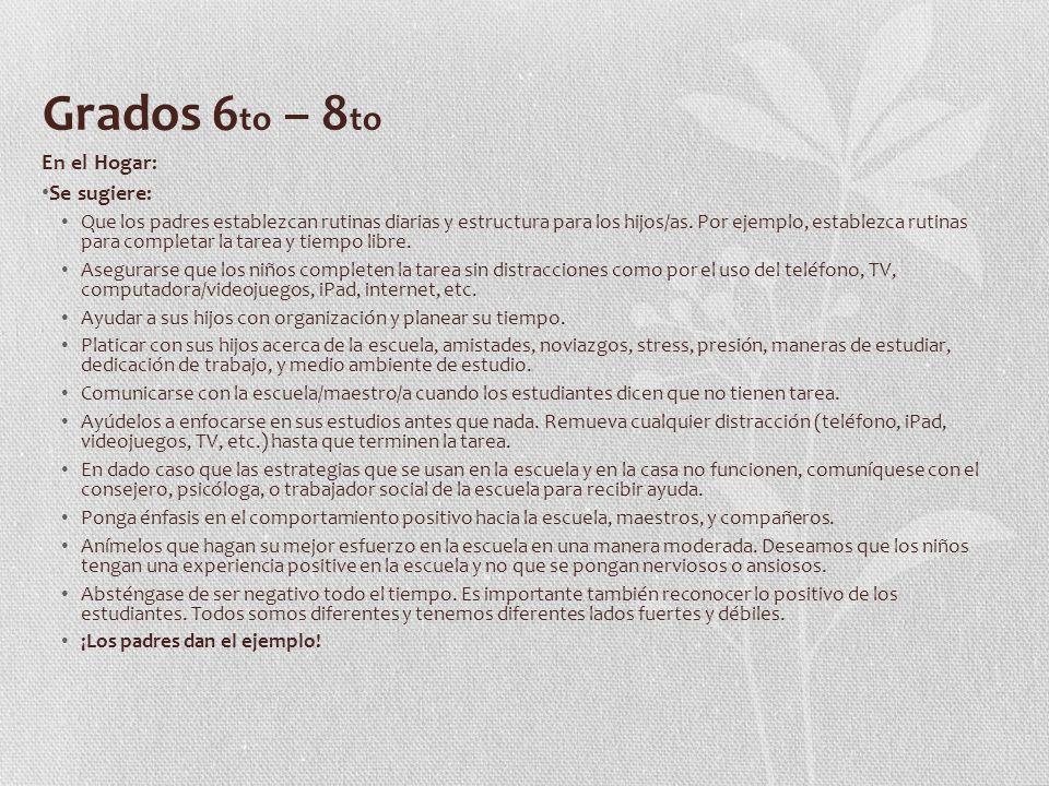 Grados 6 to – 8 to En el Hogar: Se sugiere: Que los padres establezcan rutinas diarias y estructura para los hijos/as.