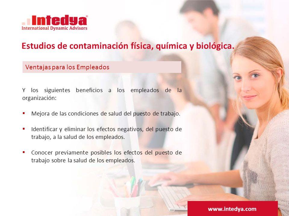 Ventajas para los Empleados Y los siguientes beneficios a los empleados de la organización:  Mejora de las condiciones de salud del puesto de trabajo.