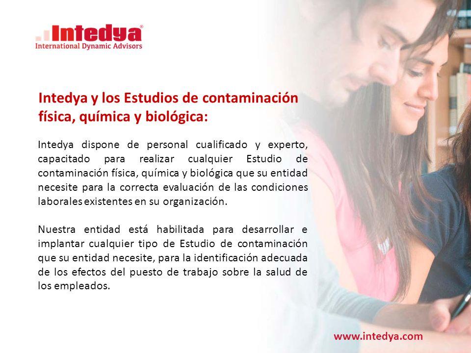 www.intedya.com El Conflicto en detalle Intedya dispone de personal cualificado y experto, capacitado para realizar cualquier Estudio de contaminación física, química y biológica que su entidad necesite para la correcta evaluación de las condiciones laborales existentes en su organización.