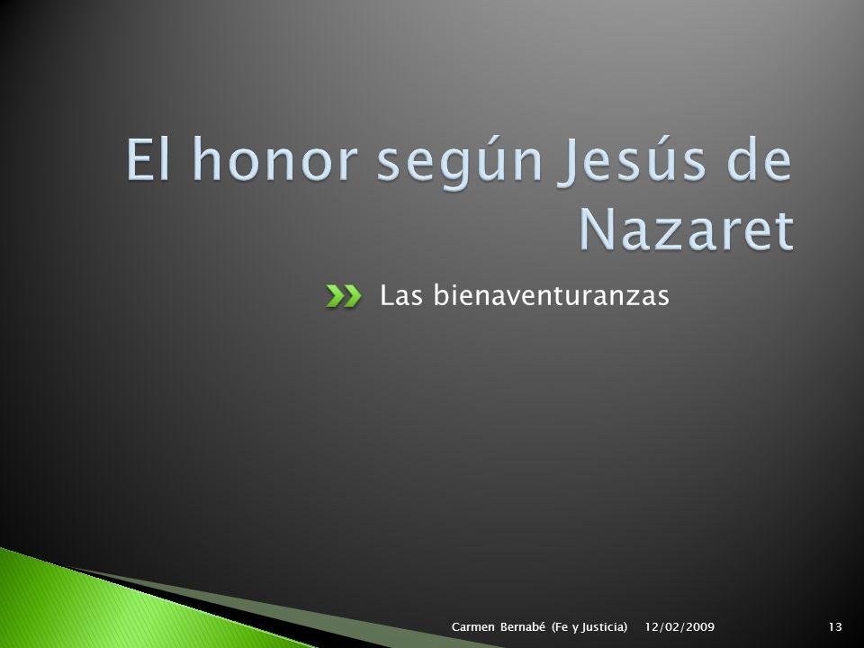 Las bienaventuranzas 12/02/2009Carmen Bernabé (Fe y Justicia)13