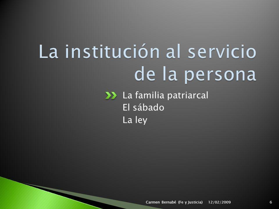 La familia patriarcal El sábado La ley 12/02/2009Carmen Bernabé (Fe y Justicia)6