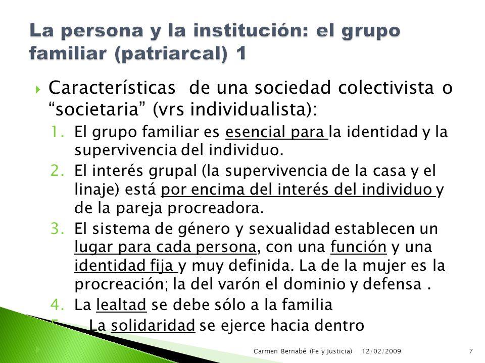  Características de una sociedad colectivista o societaria (vrs individualista): 1.El grupo familiar es esencial para la identidad y la supervivencia del individuo.