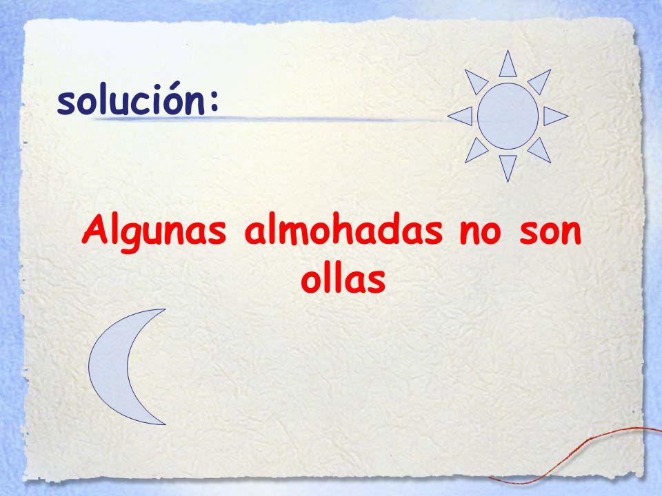 solución: Algunas almohadas no son ollas