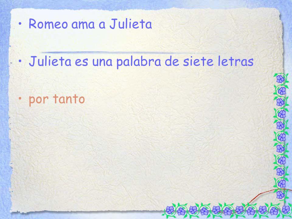 Romeo ama a Julieta Julieta es una palabra de siete letras por tanto