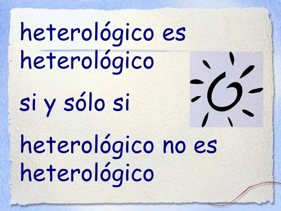 heterológico es heterológico si y sólo si heterológico no es heterológico
