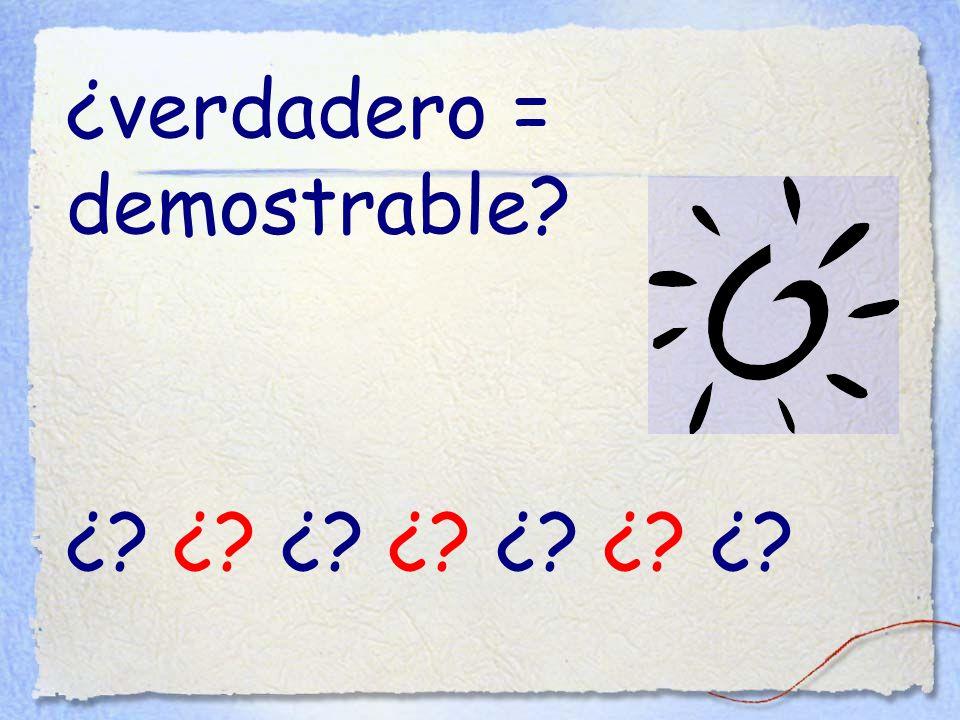 ¿verdadero = demostrable ¿ ¿ ¿ ¿ ¿ ¿ ¿