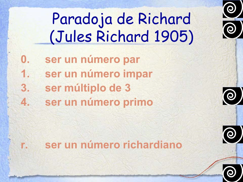 Paradoja de Richard (Jules Richard 1905) 0.ser un número par 1.ser un número impar 3.