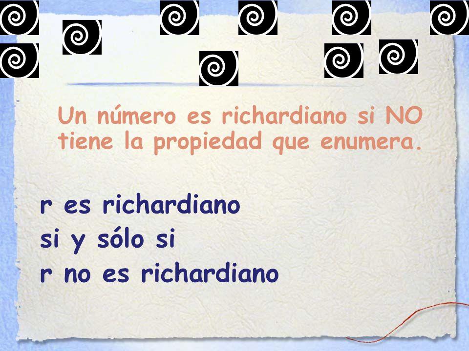 Un número es richardiano si NO tiene la propiedad que enumera.