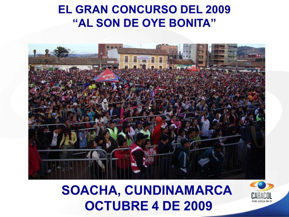SOACHA, CUNDINAMARCA OCTUBRE 4 DE 2009 EL GRAN CONCURSO DEL 2009 AL SON DE OYE BONITA
