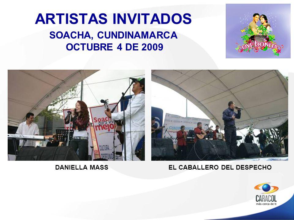 DANIELLA MASS ARTISTAS INVITADOS EL CABALLERO DEL DESPECHO SOACHA, CUNDINAMARCA OCTUBRE 4 DE 2009