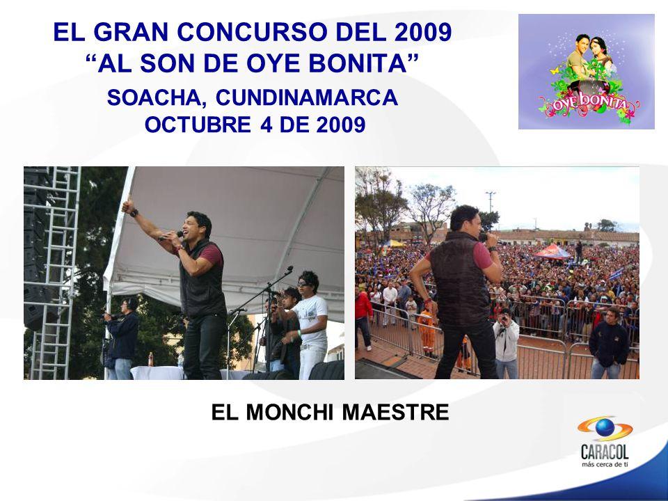 EL GRAN CONCURSO DEL 2009 AL SON DE OYE BONITA EL MONCHI MAESTRE SOACHA, CUNDINAMARCA OCTUBRE 4 DE 2009